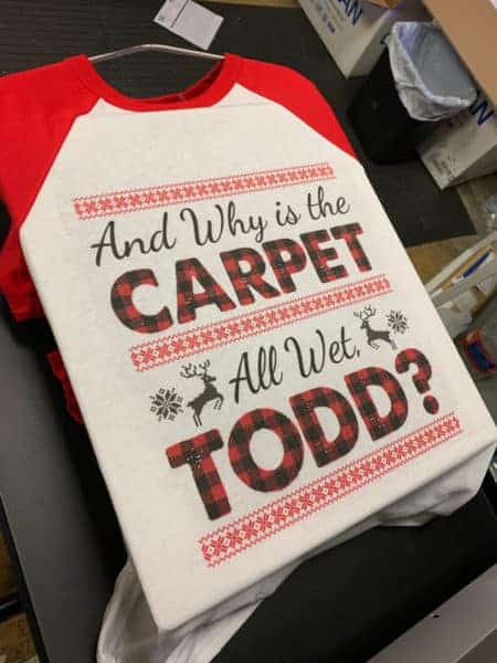 Why Carpet Wet Todd Christmas Tee DTG Printed Tee by TAKE4 in Alpharetta, GA