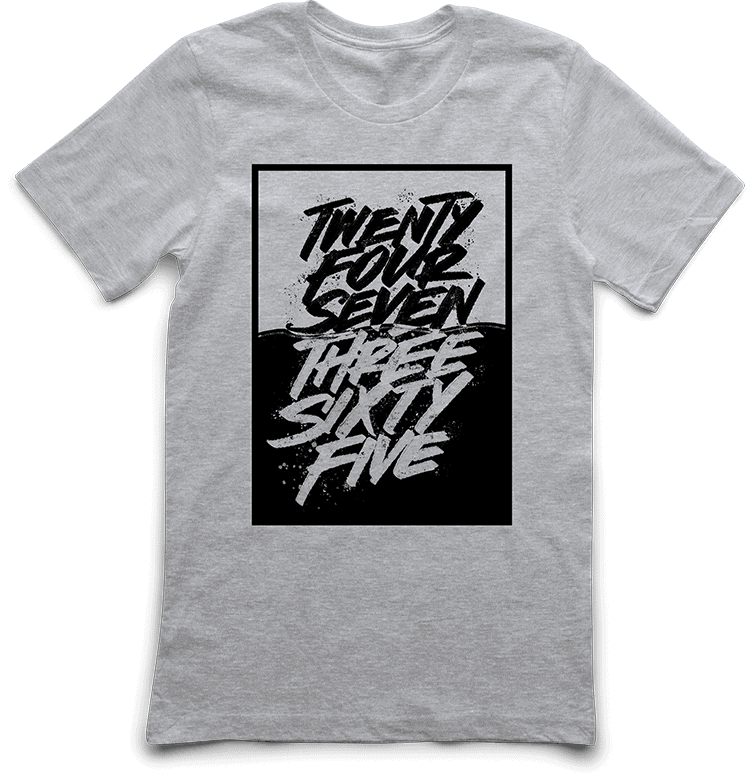 Twenty Four Seven Three Sixty Five DTG T-Shirt by TAKE4 in Atlanta, GA