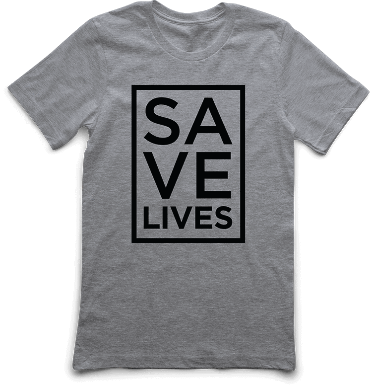 save lives dtg t-shirt printed by TAKE4 in Atlanta, GA
